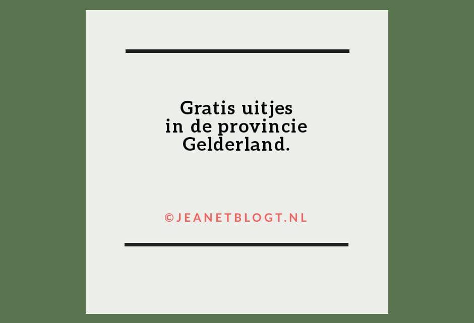 Gratis uitjes in Gelderland.