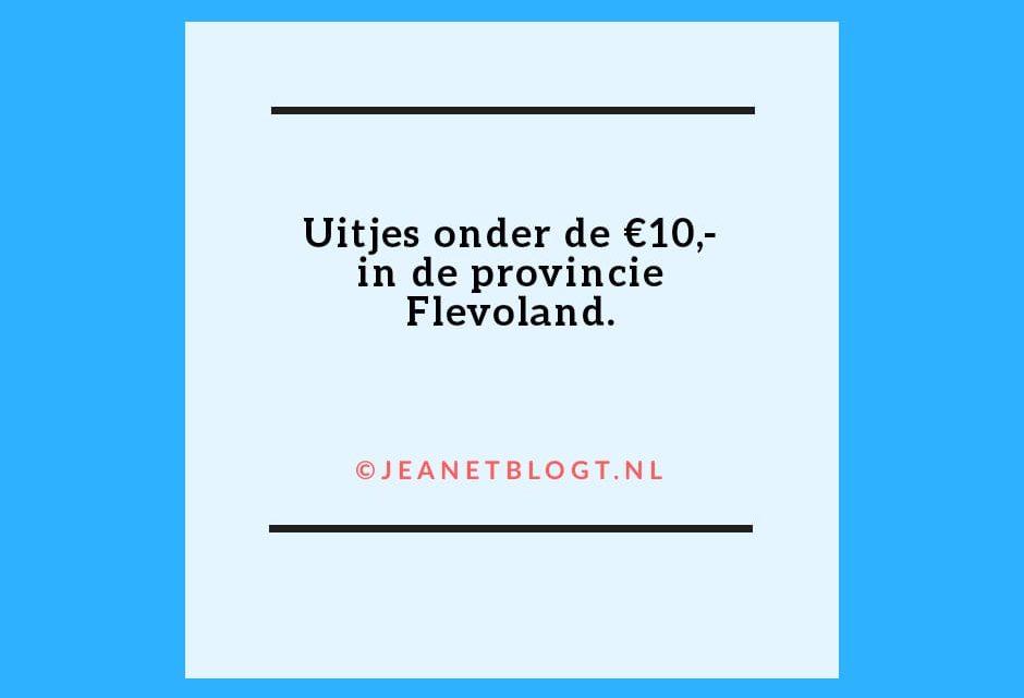 Uitjes in de provincie Flevoland, onder de €10,-.