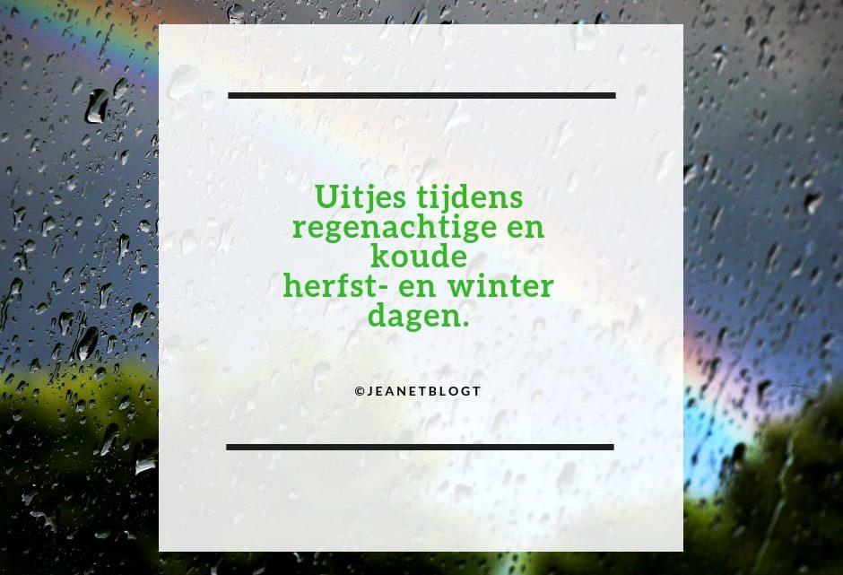 Uitjes tijdens regenachtige en koude herfst- en winterdagen.