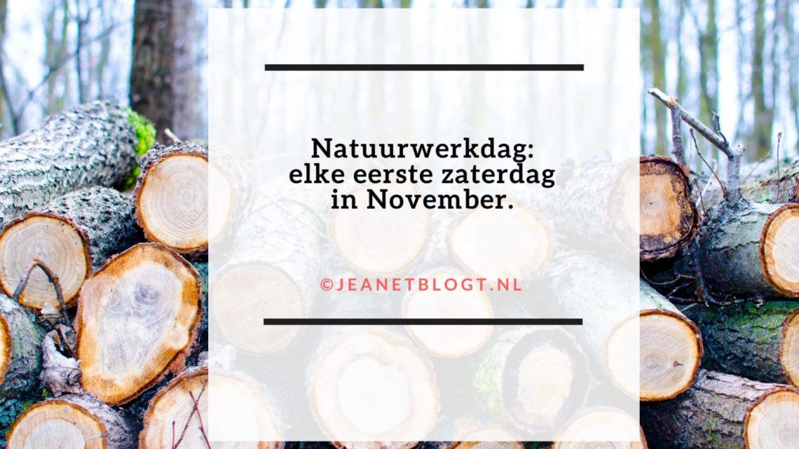 Natuurwerkdag: elke eerste zaterdag in November.