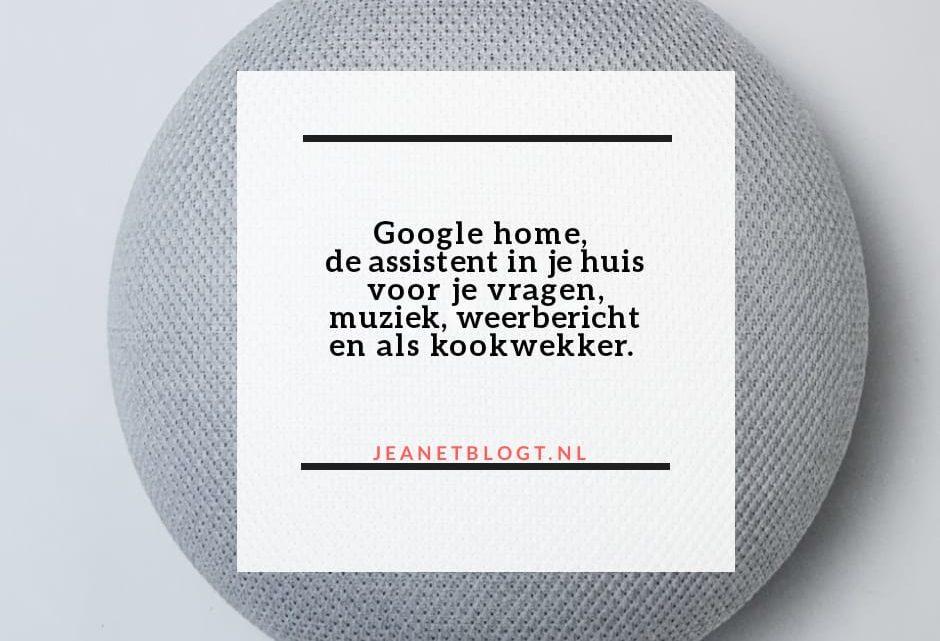 Google Home, de assistent in je huis.