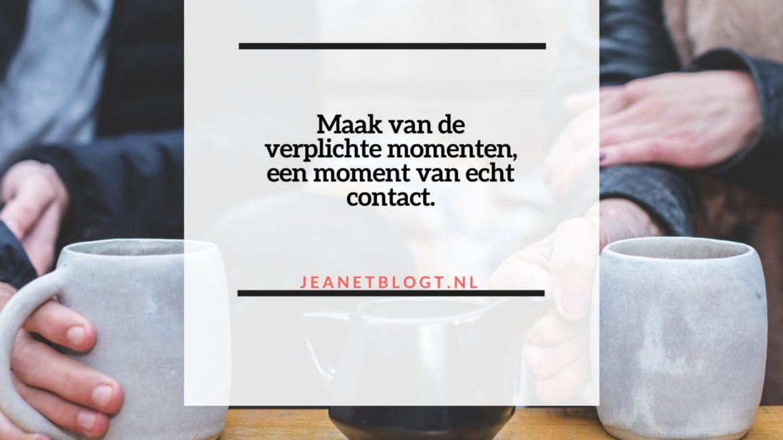 Maak van de verplichte momenten, een moment van echt contact.