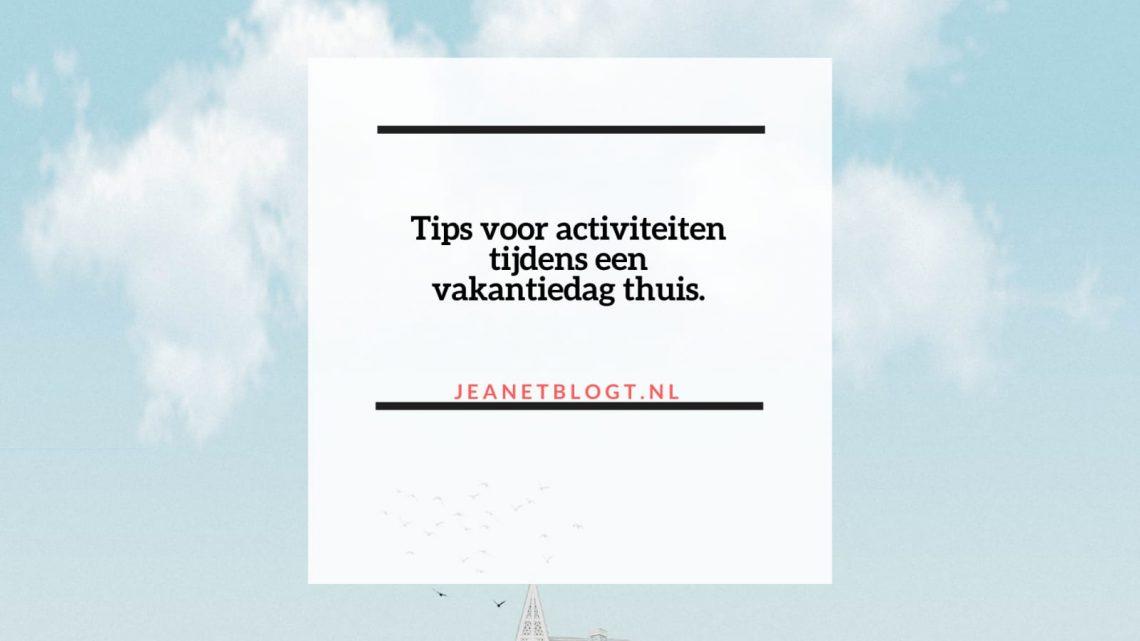 Tips voor activiteiten tijdens een vakantiedag thuis.