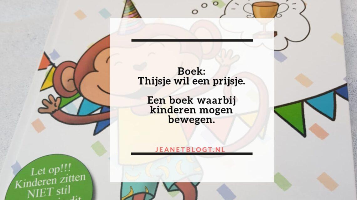 Boek: Thijsje wil een prijsje. Een boek waarbij kinderen mogen bewegen.